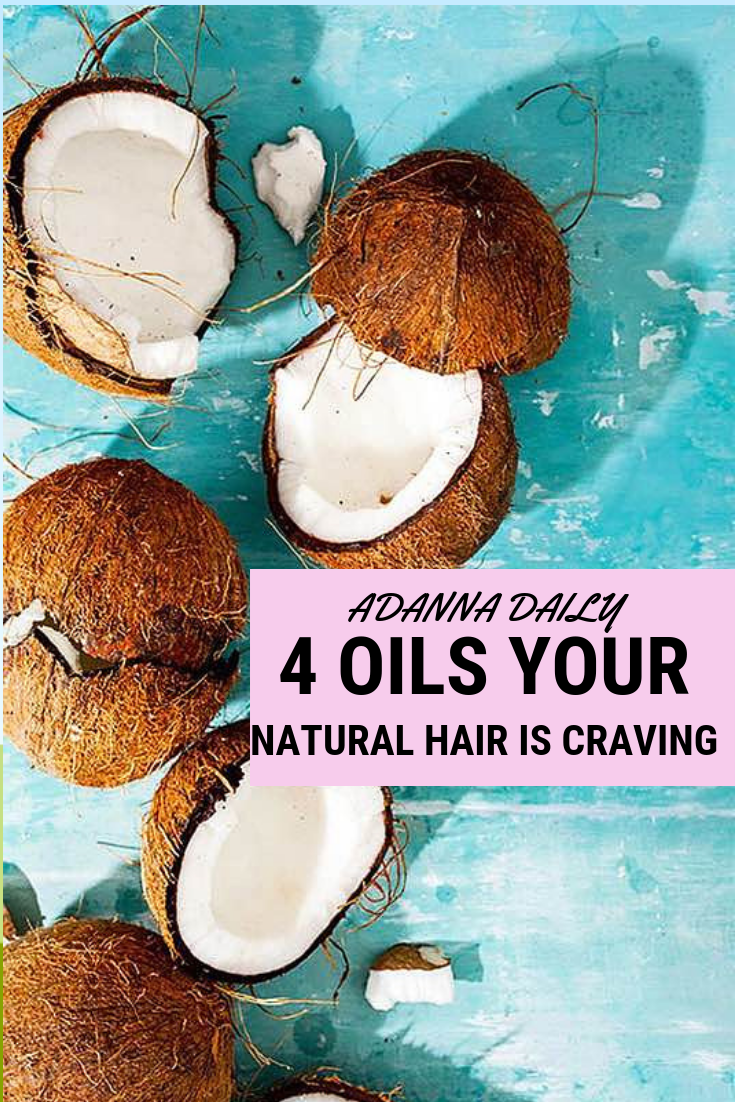 4 OILS YOUR NATURAL HAIR IS CRAVING