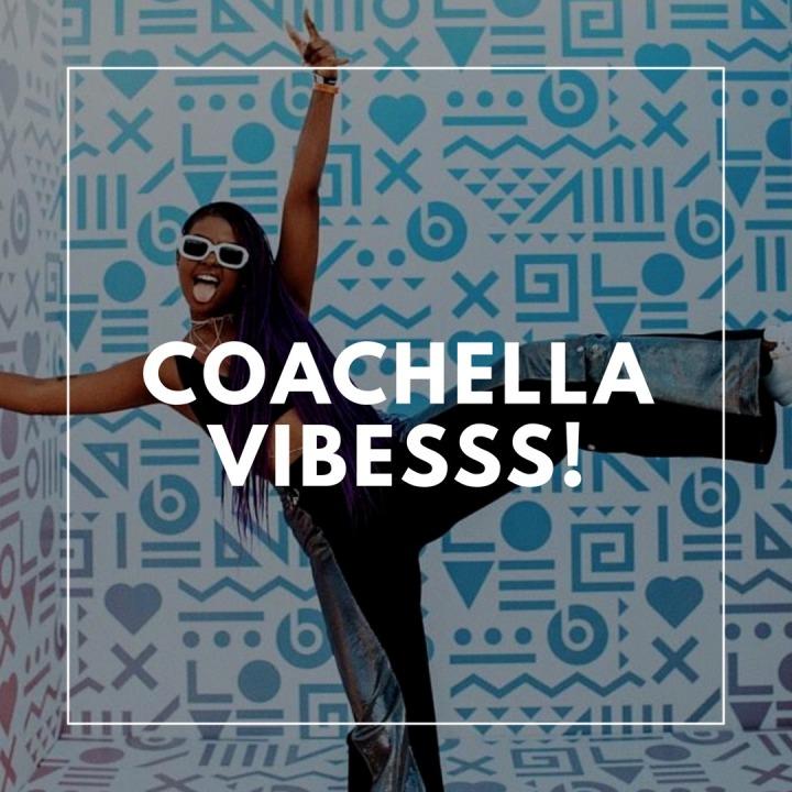 Coachella Vibesss